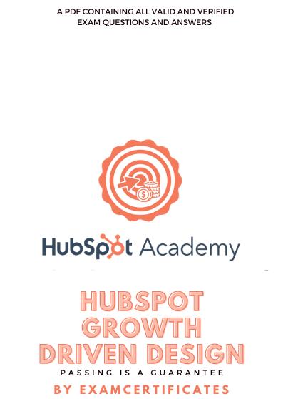HubSpot Growth-Driven Design Certification Exam answers