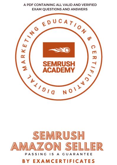 Semrush Amazon Seller Certification Exam answers Pdf