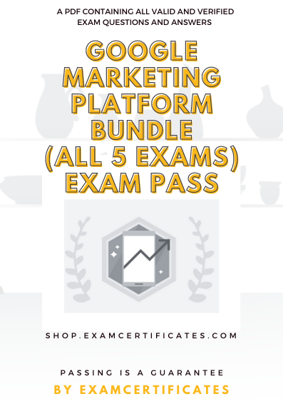 Google Marketing Platform Certification Exam Pass Bundle